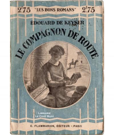 Le compagnon de route (Edouard de Keyser) - Les Bons Romans N° 16 - Flammarion