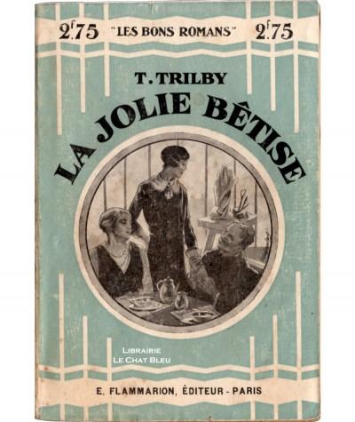 La jolie bêtise (T. Trilby) - Les Bons Romans N° 52 - Flammarion