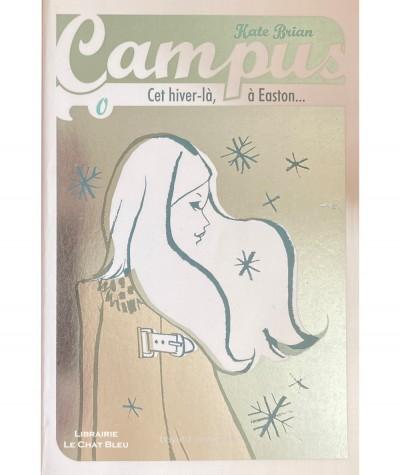 Campus T0 : Cet hiver-là, à Easton… (Kate Brian) - Bayard jeunesse