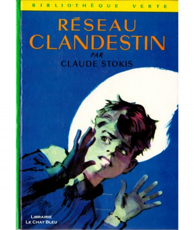 Réseau clandestin (Claude Stokis) - Bibliothèque verte N° 316 - Hachette