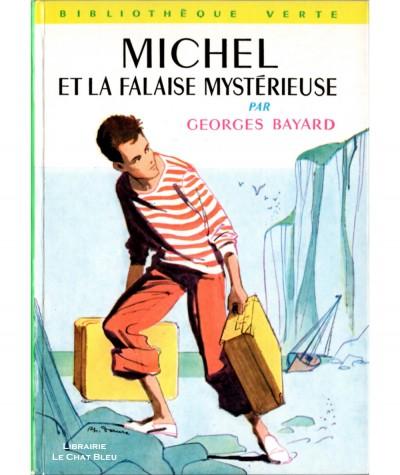Michel et la falaise mystérieuse (Georges Bayard) - Bibliothèque verte N° 57 - Hachette
