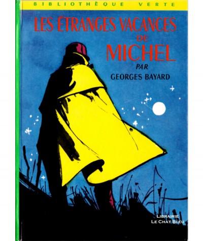 Les étranges vacances de Michel (Georges Bayard) - Bibliothèque verte N° 122 - Hachette