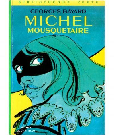 Michel mousquetaire (George Bayard) - Bibliothèque Verte N° 339 - Hachette