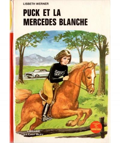 Puck et la Mercedes blanche (Lisbeth Werner) - Bibliothèque Rouge et Or Souveraine N° 2.736
