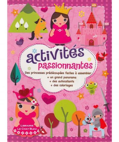 Activités passionnantes : Des princesses à assembler, des autocollants et des coloriages - Editions LLC