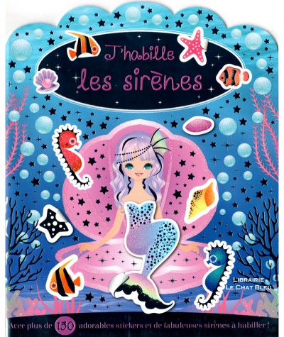 J'habille les sirènes - Livre d'activités avec plus de 150 stickers - Editions de L'imprévu