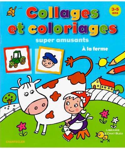 Collages et coloriages super amusants : À la ferme - Livre d'activité Chantecler