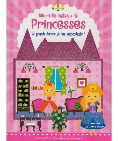 Décore les châteaux de Princesses : 5 grands décors et des autocollants ! - Editions LLC