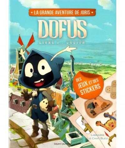 Dofus - Livre I : Julith - La grande aventure de Joris - Bayard Jeunesse