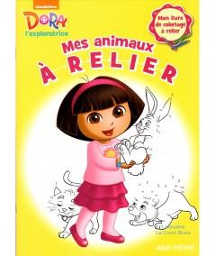 Dora l'exploratrice : Mes animaux à relier - Editions Albin Michel