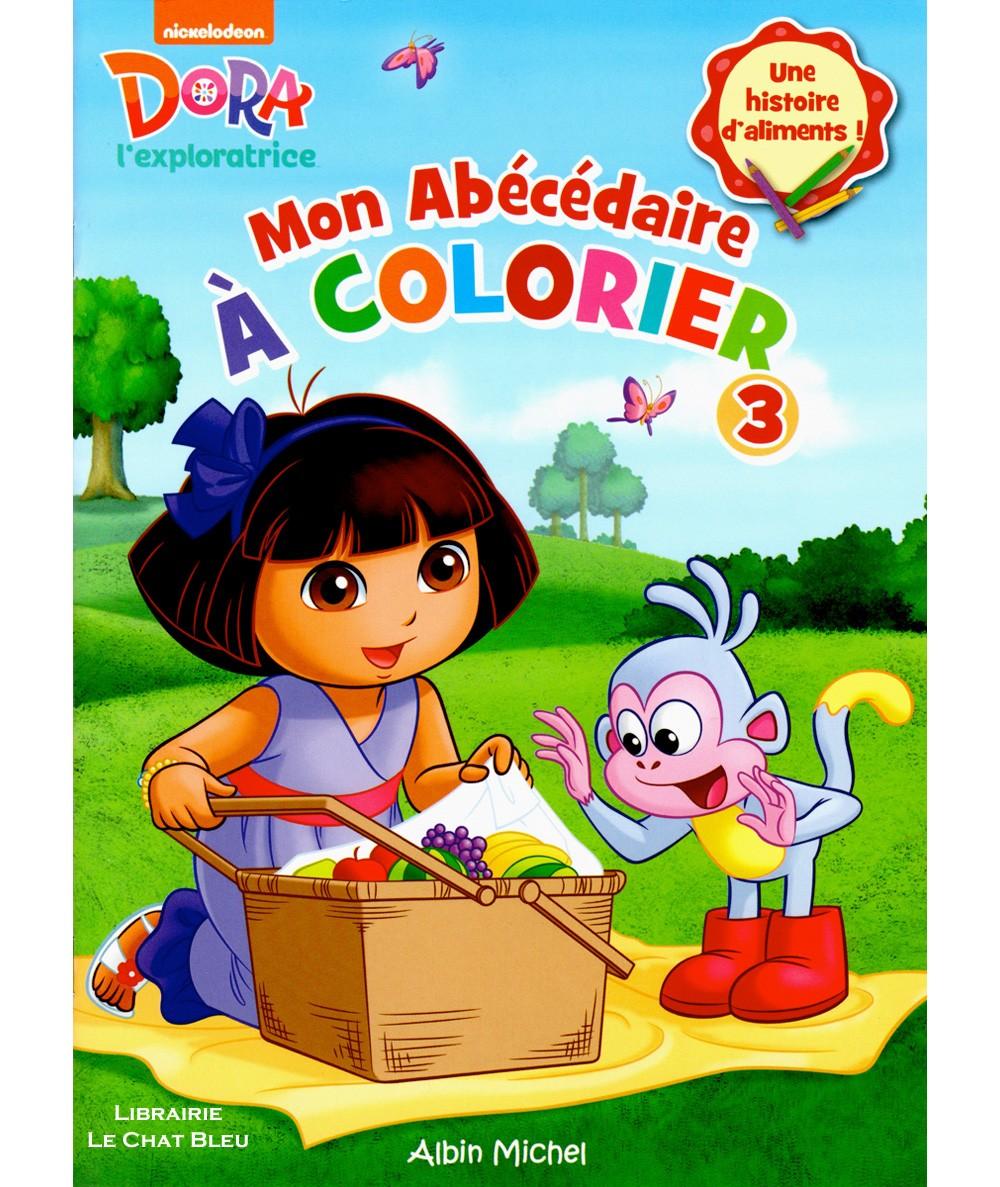 Dora l'exploratrice : Mon Abécédaire à colorier - Editions Albin Michel