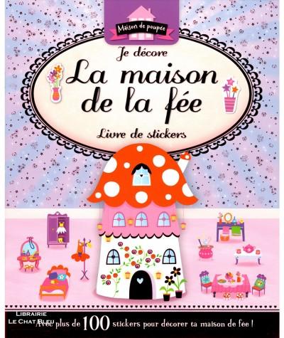 Je décore la maison de la fée : Livre de stickers - Editions de L'imprévu