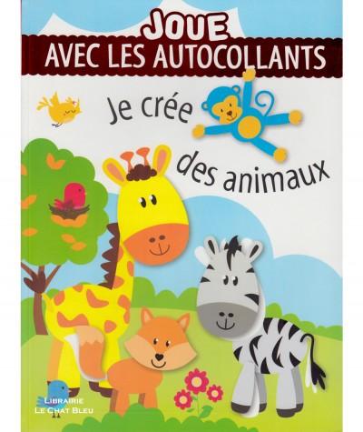 Joue avec les autocollants : Je crée des animaux - Editions LLC