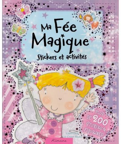 Ma Fée Magique : Stickers et activités - Editions Kimane