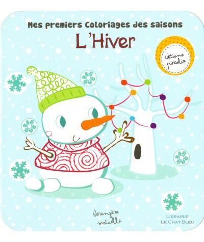 Mes premiers coloriages des saisons : L'hiver (Bérengère Motuelle) - Editions Piccolia