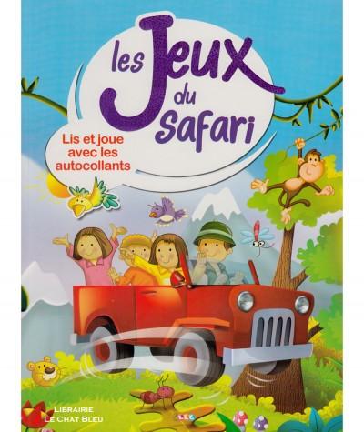 Les Jeux du Safari : Lis et joue avec les autocollants - Editions LLC
