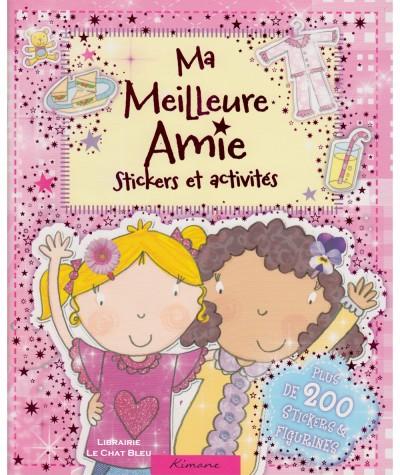 Ma meilleure amie : Stickers et activités - Editions Kimane