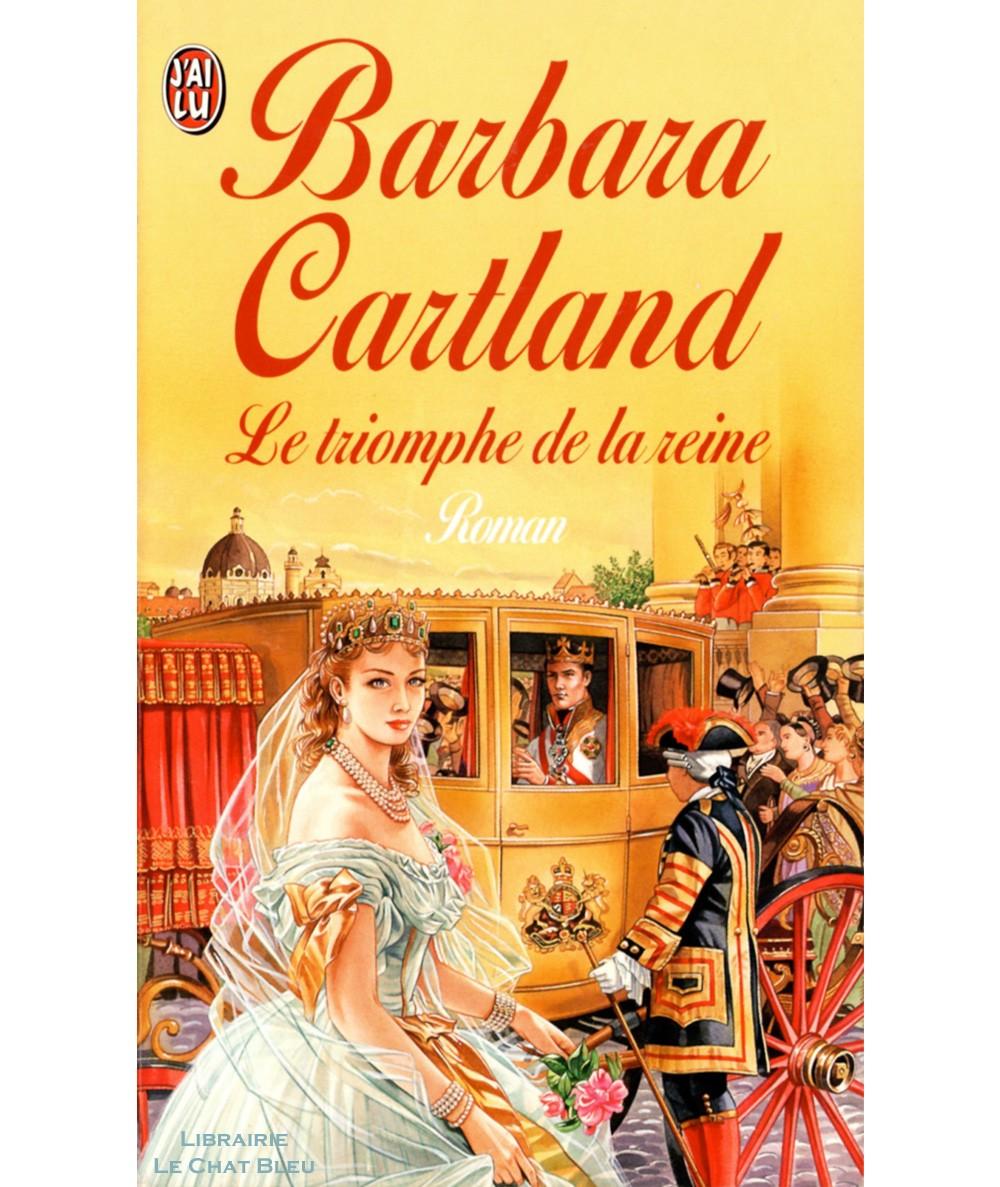 Le triomphe de la reine (Barbara Cartland) - J'ai lu N° 5678