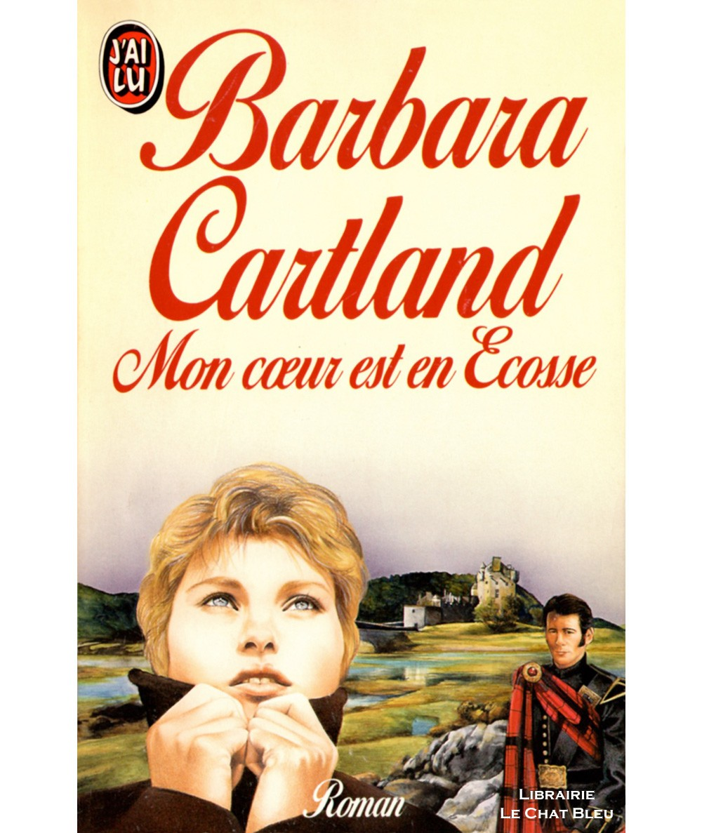 Mon coeur est en Ecosse (Barbara Cartland) - J'ai lu N° 2734