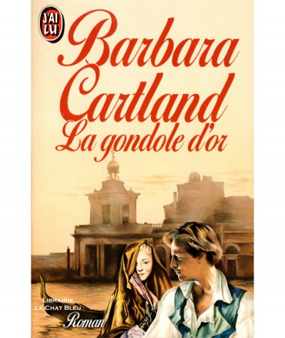 La gondole d'or (Barbara Cartland) - J'ai lu N° 2286