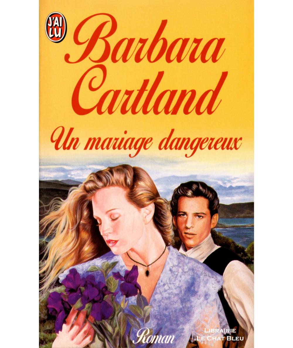Un mariage dangereux (Barbara Cartland) - J'ai lu N° 4369