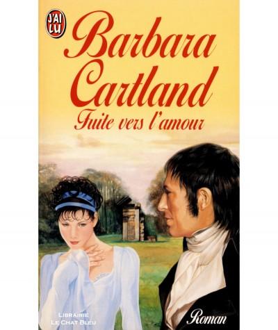 Fuite vers l'amour (Barbara Cartland) - J'ai lu N° 4419