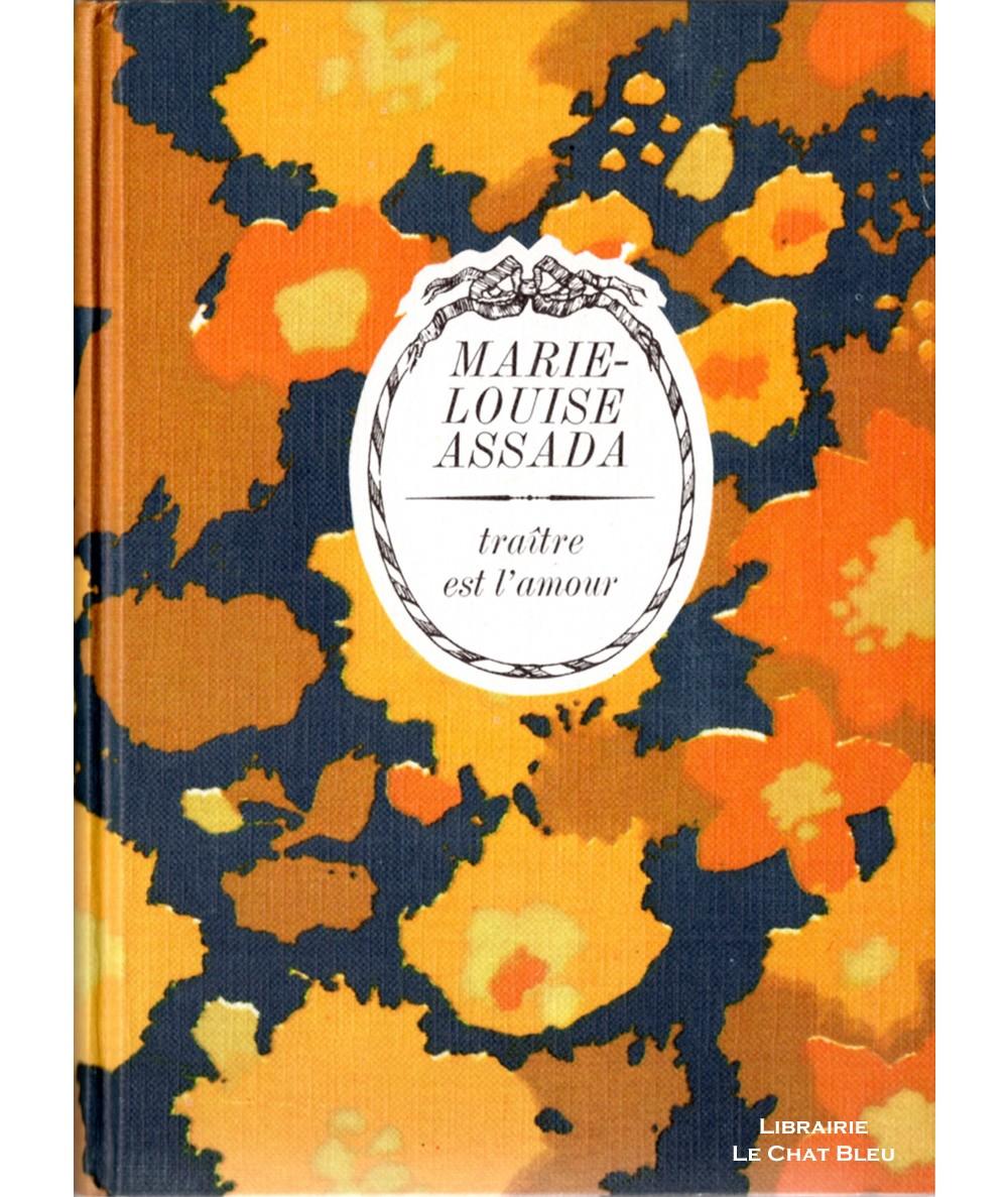 Traître est l'amour (Marie-Louise Assada) - Collection Arc-en-ciel - Tallandier