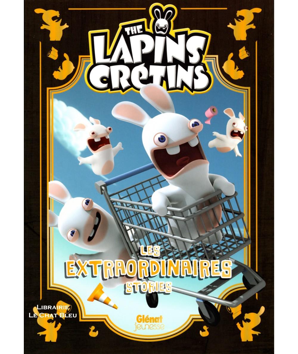 The lapins crétins : Les extraordinaires stories T1 - Editions Glénat