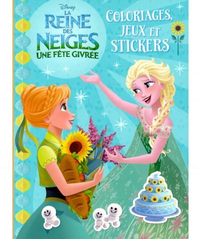 La Reine des Neiges, une fête givrée (Walt Disney) : Coloriages, jeux et stickers - Hachette Jeunesse