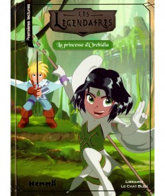 Les Légendaires : La princesse d'Orchidia - Editions Hemma