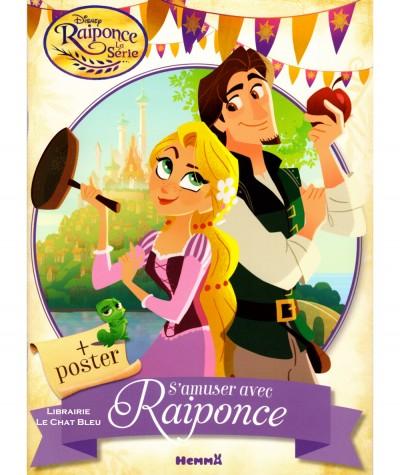 Raiponce (Walt Disney) - La Série - S'amuser avec Raiponce + 1 poster - Editions Hemma