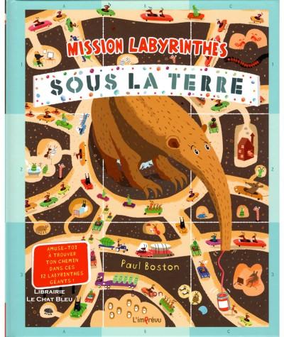 Mission labyrinthes sous la terre (Paul Boston) : Trouve ton chemin dans 12 labyrinthes géants !