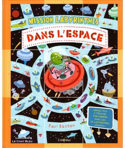 Mission labyrinthes dans l'espace (Paul Boston) : Trouve ton chemin dans 12 labyrinthes géants !