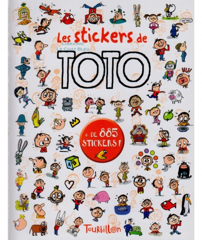 Les stickers de TOTO (Serge Bloch) : Plus de 885 autocollants ! - Editions Tourbillon