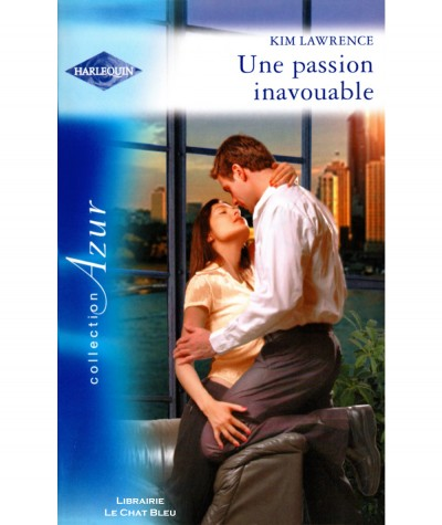 Une passion inavouable (Kim Lawrence) - Harlequin Azur N° 2540