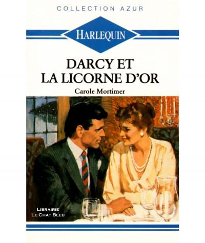 Darcy et la licorne d'or (Carole Mortimer) - Harlequin Azur N° 914
