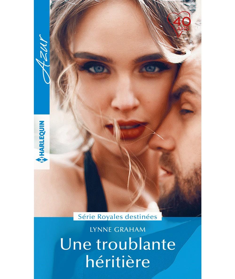 Royales destinées T2 : Une troublante héritière (Lynne Graham) - Harlequin Azur N° 3957