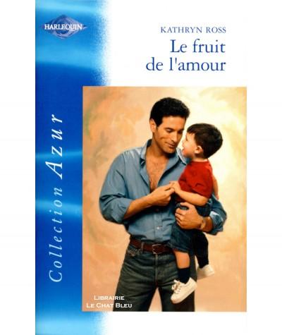 Le fruit de l'amour (Kathryn Ross) - Harlequin Azur N° 2367