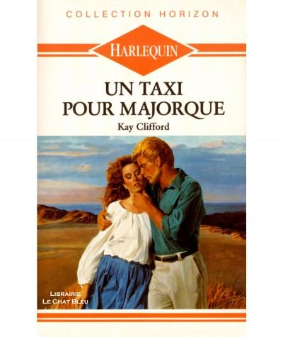 Un taxi pour Majorque (Kay Clifford) - Harlequin Horizon N° 729