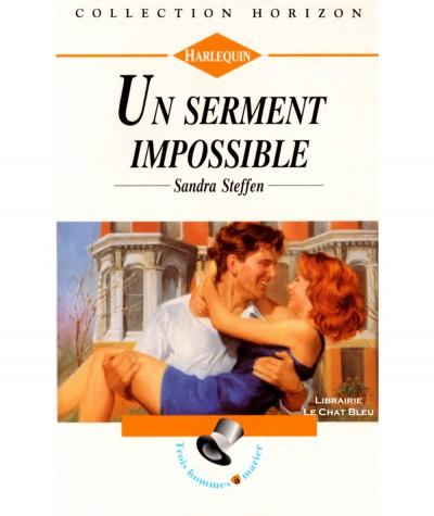 Trois hommes à marier : Un serment impossible (Sandra Steffen) - Harlequin Horizon N° 1329