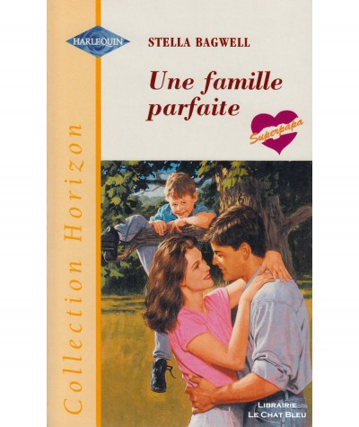 Superpapa : Une famille parfaite (Stella Bagwell) - Harlequin Horizon N° 1780