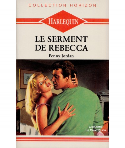 Le serment de Rebecca (Penny Jordan) - Harlequin Horizon N° 91