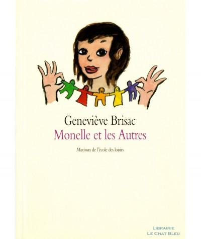Monelle et les Autres (Geneviève Brisac) - Collection Maximax - L'Ecole des loisirs