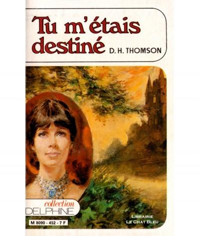 Tu m'étais destiné (D. H. Thomson) - Collection Delphine N° 452 - Les Éditions Mondiales