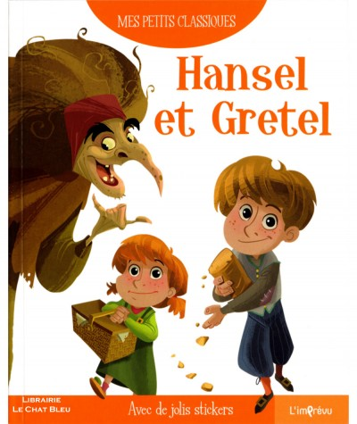 Hansel et Gretel (Roberta Zilio) d'après les Frères Grimm - Mes petits classiques - L'imprévu
