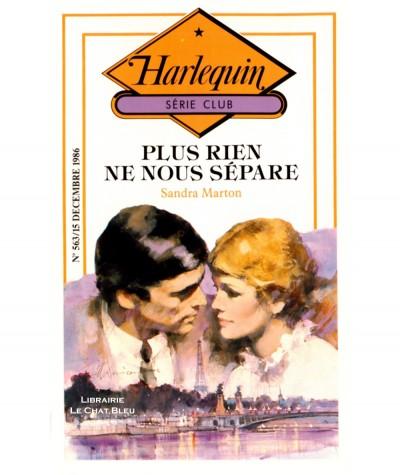 Plus rien ne nous sépare (Sandra Marton) - Harlequin Série Club N° 563