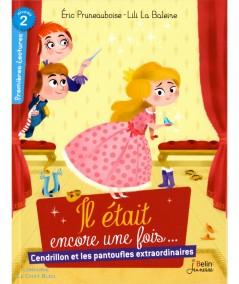 Il était encore une fois… Cendrillon et les pantoufles extraordinaires (Eric Pruneauboise) - Editions Belin
