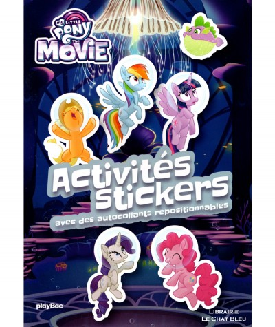 My Little Pony the Movie : Activités stickers - Editions playBac