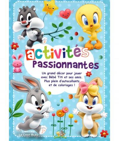 Activités passionnantes : Bébé Titi et ses amis - Editions LLC