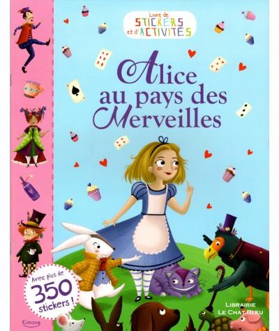 Livre de stickers et d'activités : Alice au pays des Merveilles - Editions Kimane
